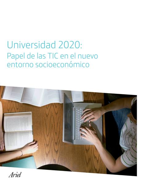 Universidad 2020: Papel de las TIC en nuevo entorno socioeconómico