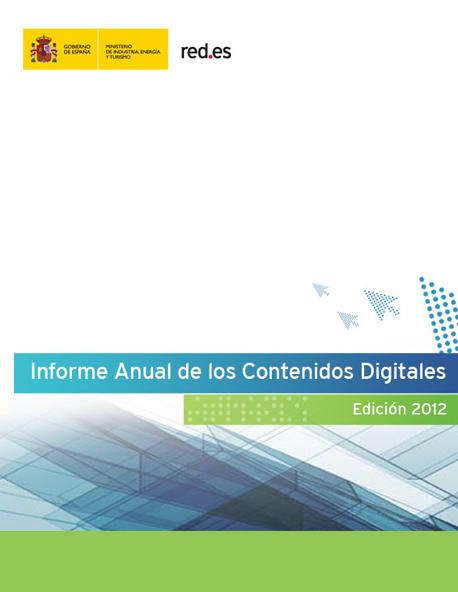 Informe Anual de los Contenidos Digitales en España (Edición 2012)