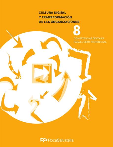 Cultura digital y la transformación de las organizaciones. Competencias digitales para el éxito profesional