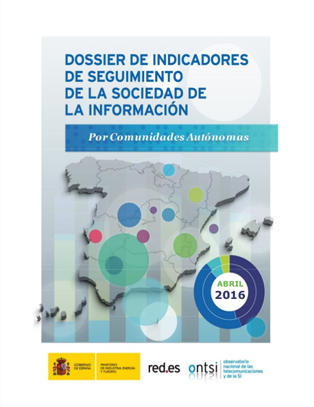 Dossier de Indicadores de Seguimiento de la Sociedad de la Información. España y Comunidades Autónomas
