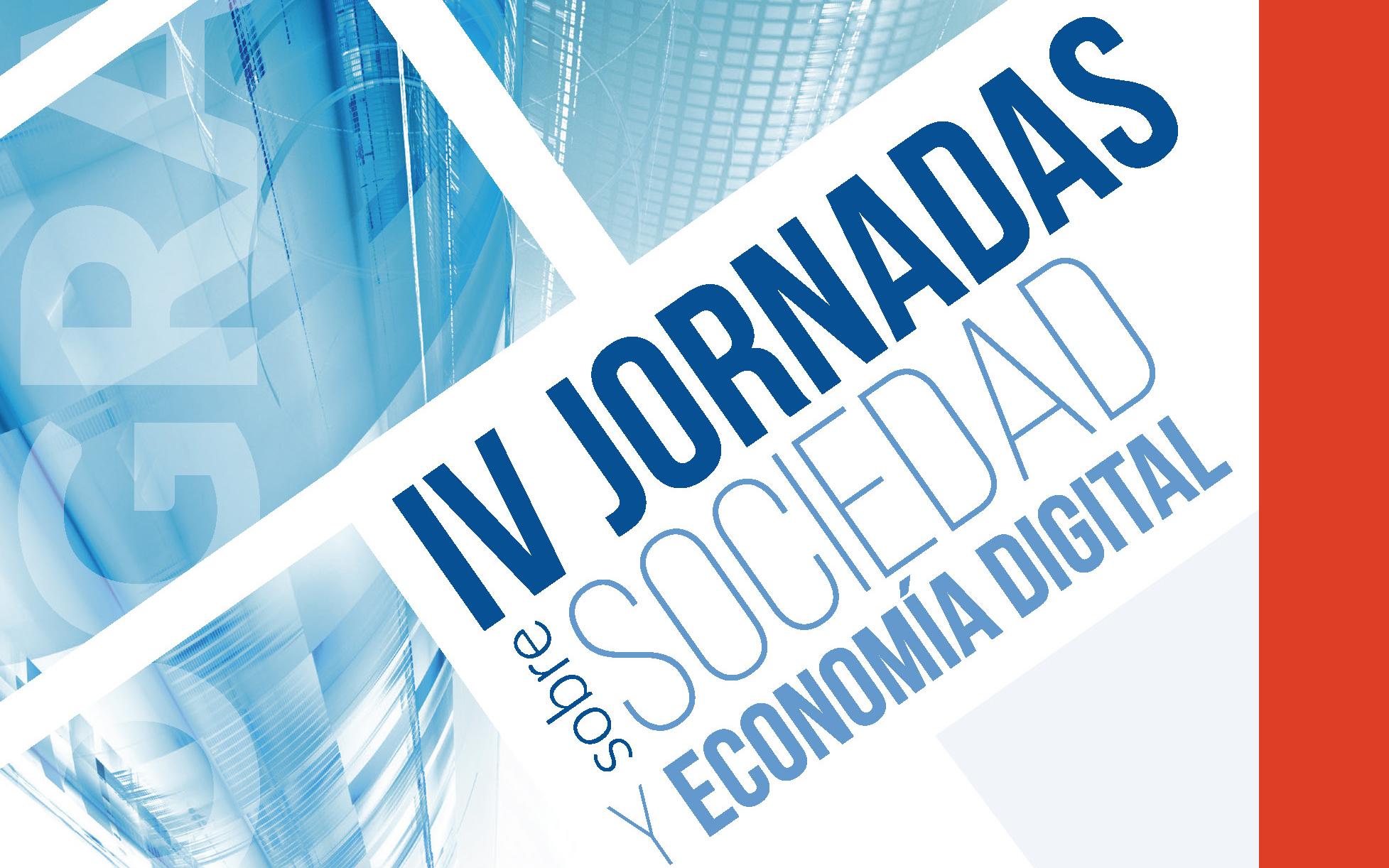 IV Jornadas sobre Sociedad y Economía Digital 2016
